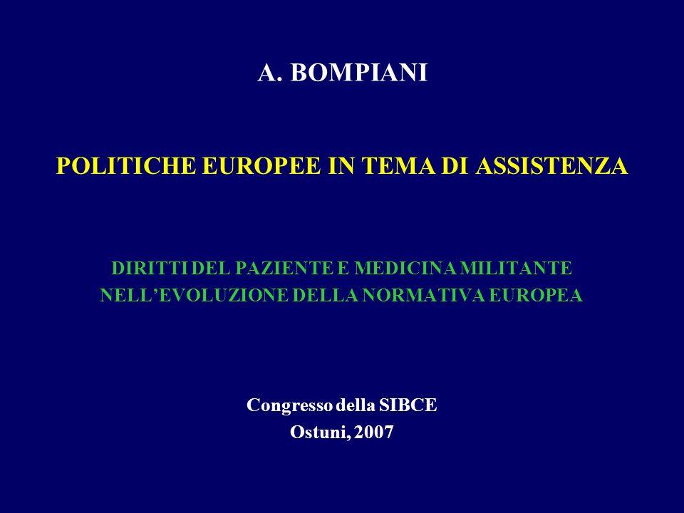 A. BOMPIANI POLITICHE EUROPEE IN TEMA DI ASSISTENZA DIRITTI DEL PAZIENTE E MEDICINA MILITANTE NELLEVOLUZIONE DELLA NORMATIVA EUROPEA Congresso della S