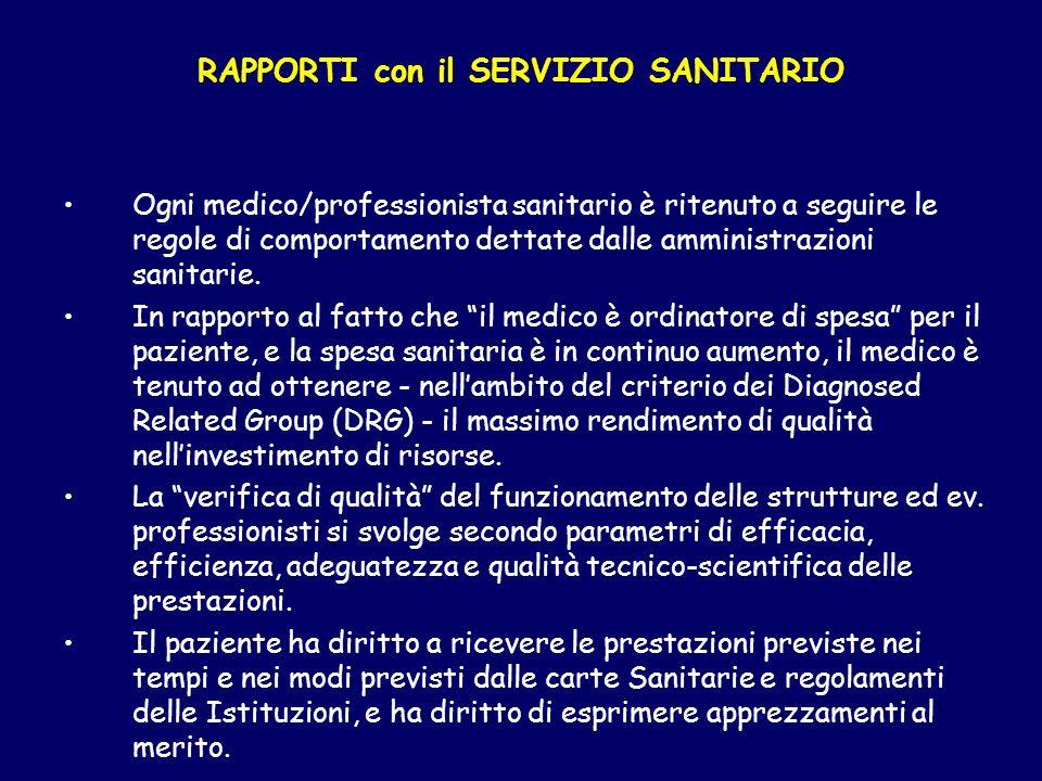RAPPORTI con il SERVIZIO SANITARIO Ogni medico/professionista sanitario è ritenuto a seguire le regole di comportamento dettate dalle amministrazioni