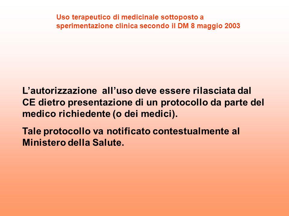 Lautorizzazione alluso deve essere rilasciata dal CE dietro presentazione di un protocollo da parte del medico richiedente (o dei medici). Tale protoc