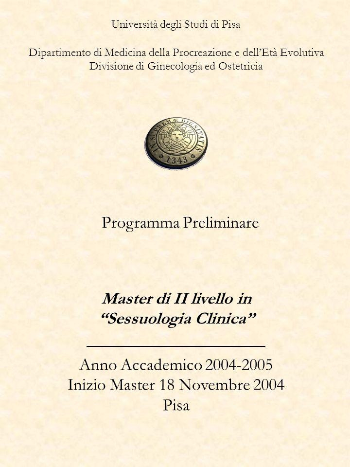 Università degli Studi di Pisa Dipartimento di Medicina della Procreazione e dellEtà Evolutiva Divisione di Ginecologia ed Ostetricia Programma Prelim