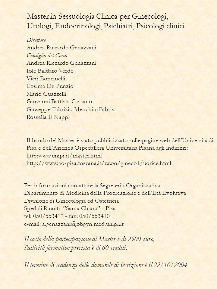 Master in Sessuologia Clinica per Ginecologi, Urologi, Endocrinologi, Psichiatri, Psicologi clinici Direttore Andrea Riccardo Genazzani Consiglio del