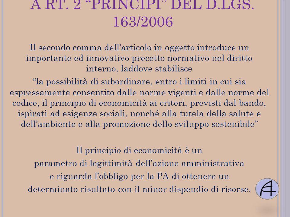 A RT. 2 PRINCIPI DEL D.LGS. 163/2006 Il secondo comma dellarticolo in oggetto introduce un importante ed innovativo precetto normativo nel diritto int
