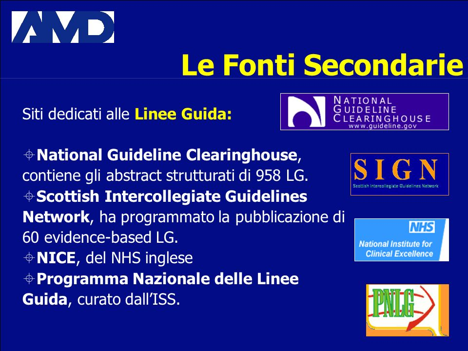 Siti dedicati alle Linee Guida: National Guideline Clearinghouse, contiene gli abstract strutturati di 958 LG. Scottish Intercollegiate Guidelines Net
