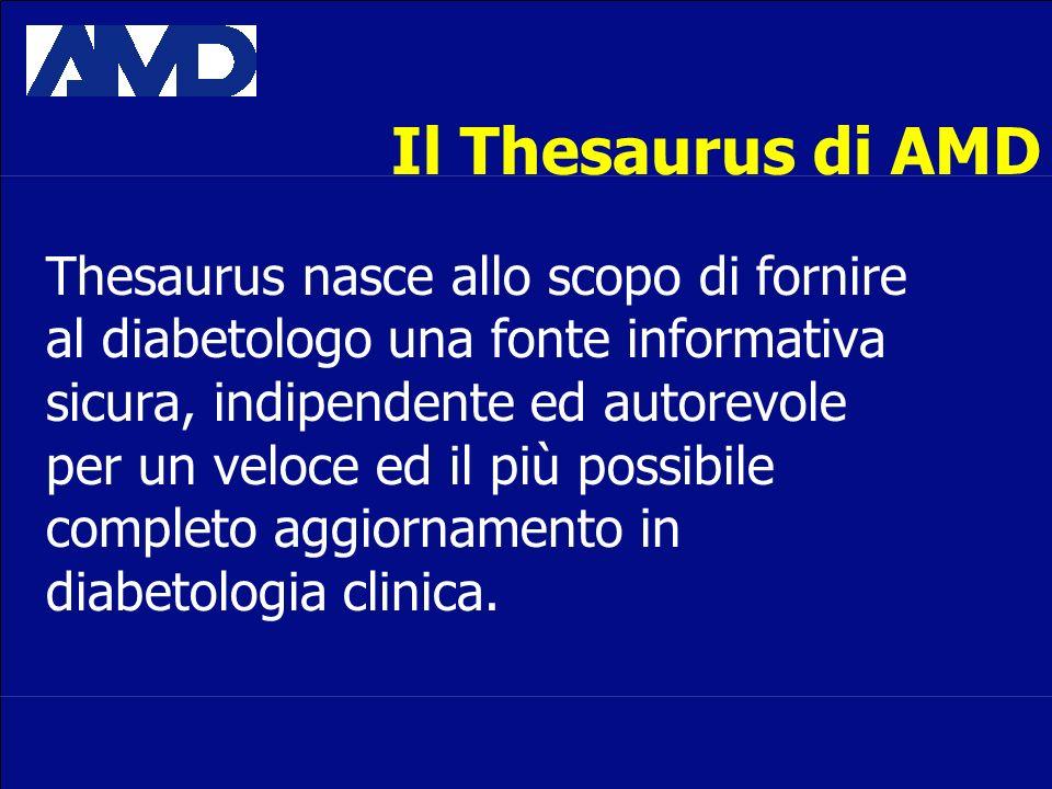 Thesaurus nasce allo scopo di fornire al diabetologo una fonte informativa sicura, indipendente ed autorevole per un veloce ed il più possibile completo aggiornamento in diabetologia clinica.