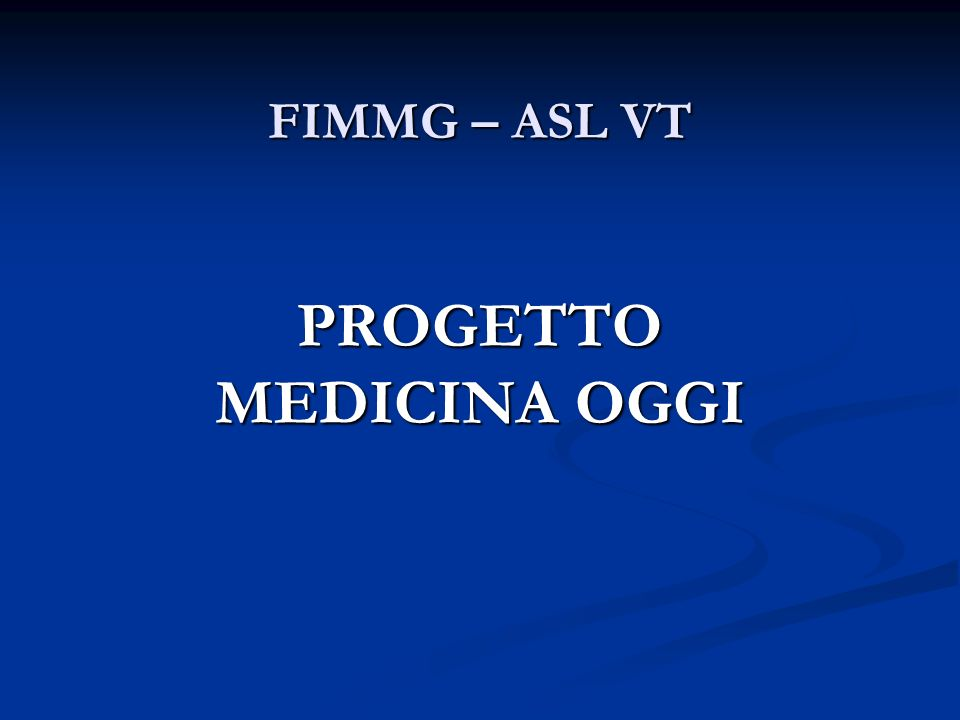 FIMMG – ASL VT PROGETTO MEDICINA OGGI