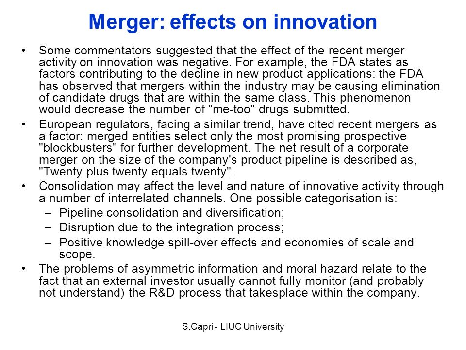 Merger: effects on innovation Some commentators suggested that the effect of the recent merger activity on innovation was negative. For example, the F
