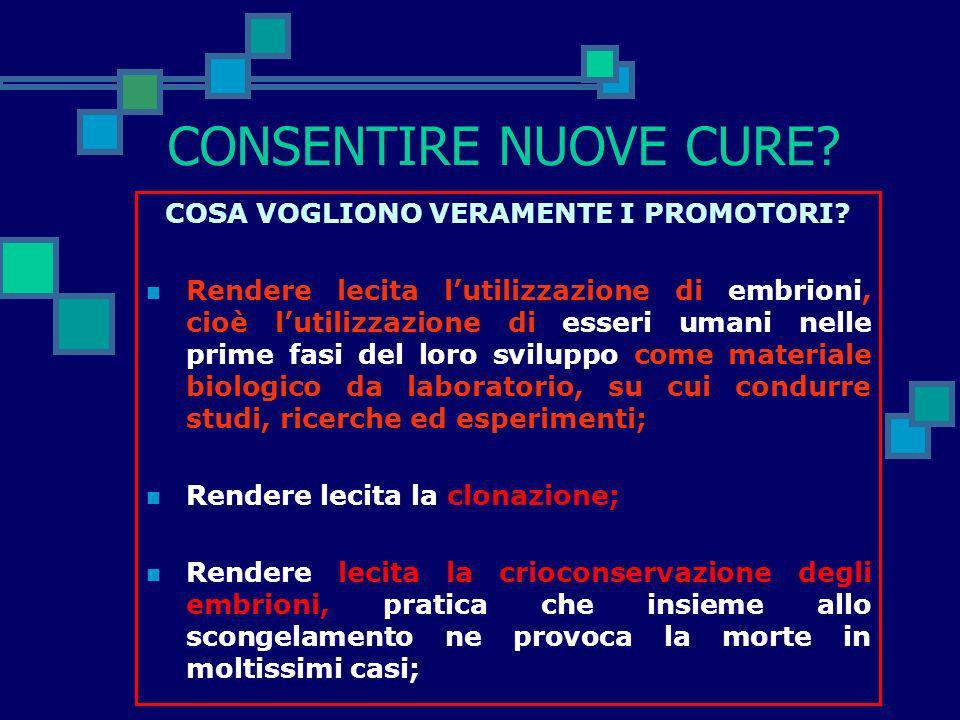 CONSENTIRE NUOVE CURE LE MODIFICHE PROPOSTE ALLA LEGGE Art. 14, comma 1 (Limiti all'applicazione delle tecniche sugli embrioni ). È vietata la criocon