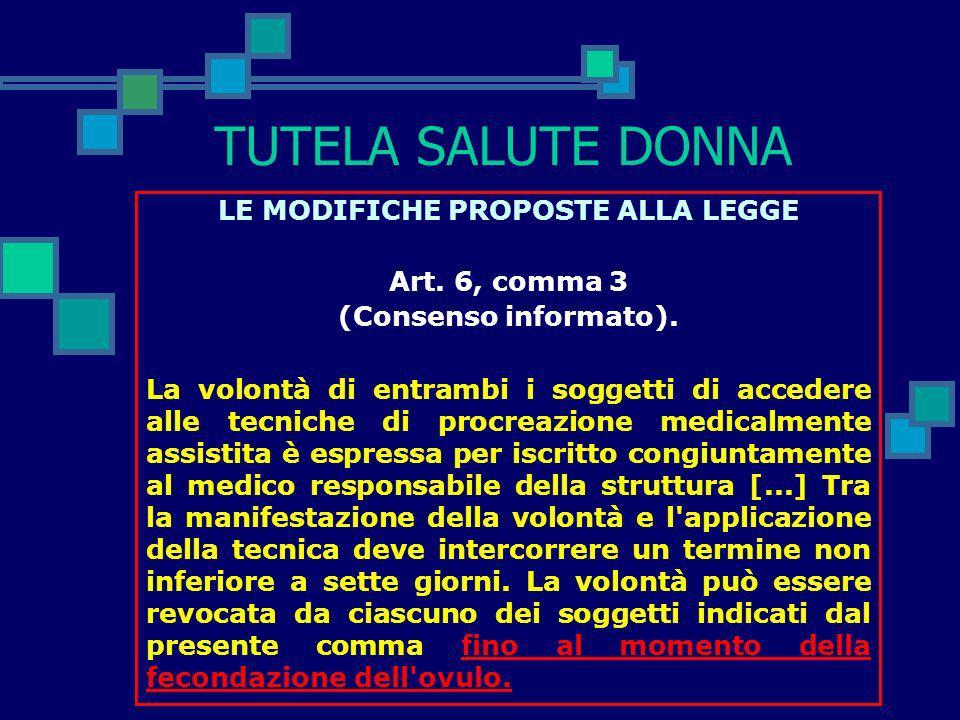 TUTELA SALUTE DONNA LE MODIFICHE PROPOSTE ALLA LEGGE Art. 5, comma 1 (Requisiti soggettivi). Fermo restando quanto stabilito dall'articolo 4, comma 1,