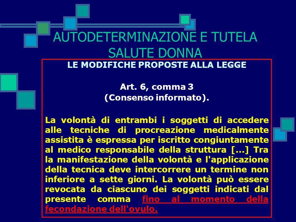 AUTODETERMINAZIONE E TUTELA SALUTE DONNA LE MODIFICHE PROPOSTE ALLA LEGGE Art. 5, comma 1 (Requisiti soggettivi). Fermo restando quanto stabilito dall