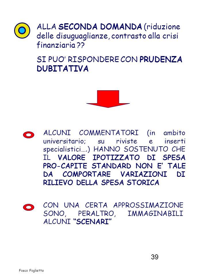39 Fosco Foglietta ALLA SECONDA DOMANDA (riduzione delle disuguaglianze, contrasto alla crisi finanziaria ?? SI PUO RISPONDERE CON PRUDENZA DUBITATIVA