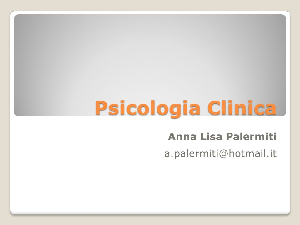 Psicologia Clinica Anna Lisa Palermiti a.palermiti@hotmail.it