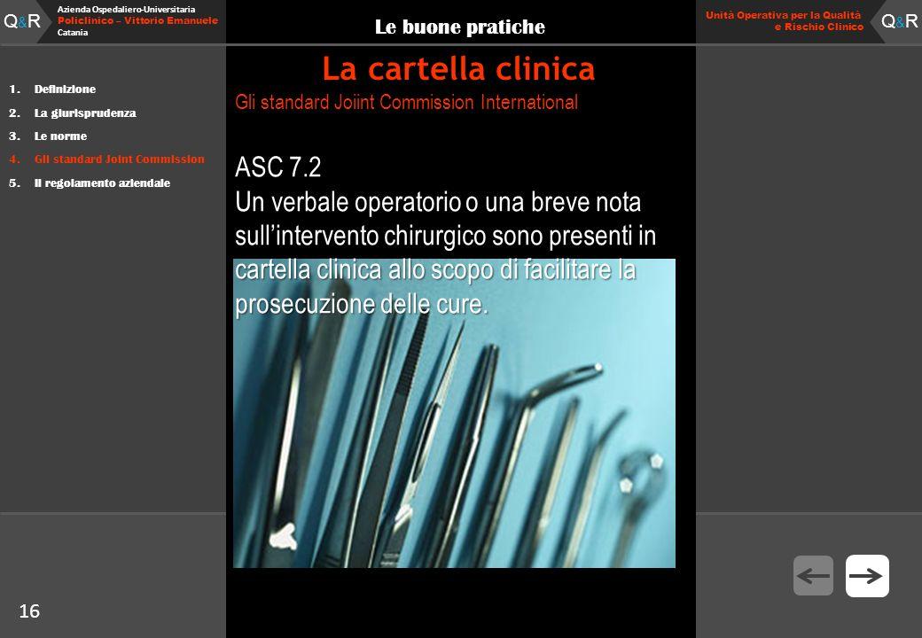 16 Fare clic per modificare lo stile del titolo Q&RQ&R Azienda Ospedaliero-Universitaria Policlinico – Vittorio Emanuele Catania Q&RQ&R 16 Unità Opera