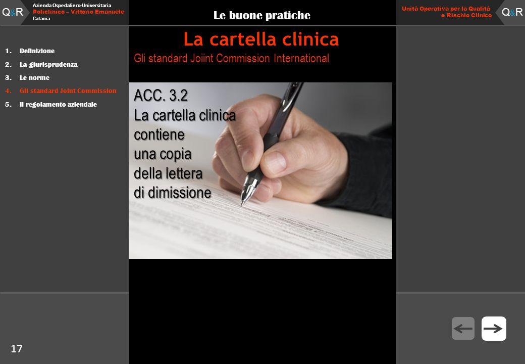 17 Fare clic per modificare lo stile del titolo Q&RQ&R Azienda Ospedaliero-Universitaria Policlinico – Vittorio Emanuele Catania Q&RQ&R 17 Unità Opera