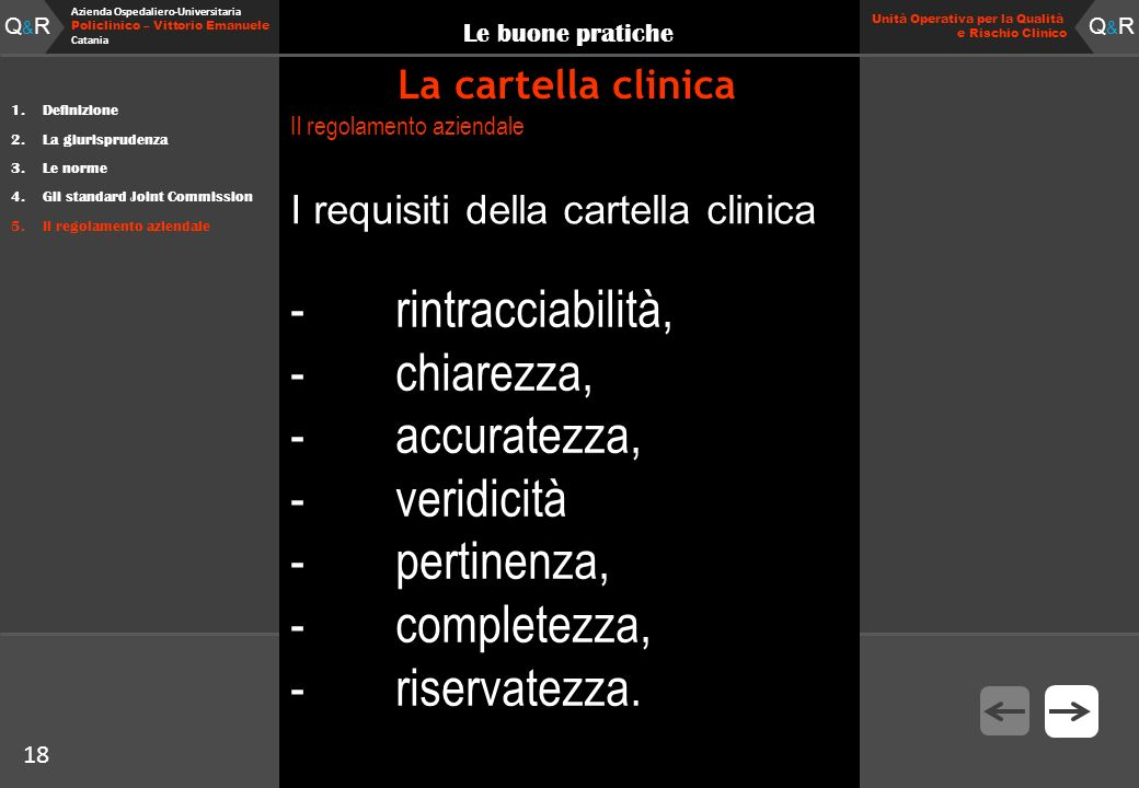 18 Fare clic per modificare lo stile del titolo Q&RQ&R Azienda Ospedaliero-Universitaria Policlinico – Vittorio Emanuele Catania Q&RQ&R 18 Unità Opera