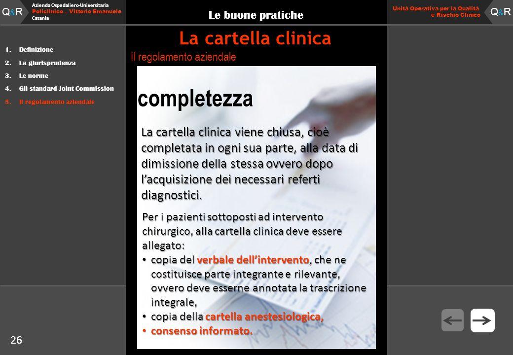 26 Fare clic per modificare lo stile del titolo Q&RQ&R Azienda Ospedaliero-Universitaria Policlinico – Vittorio Emanuele Catania Q&RQ&R 26 Unità Opera