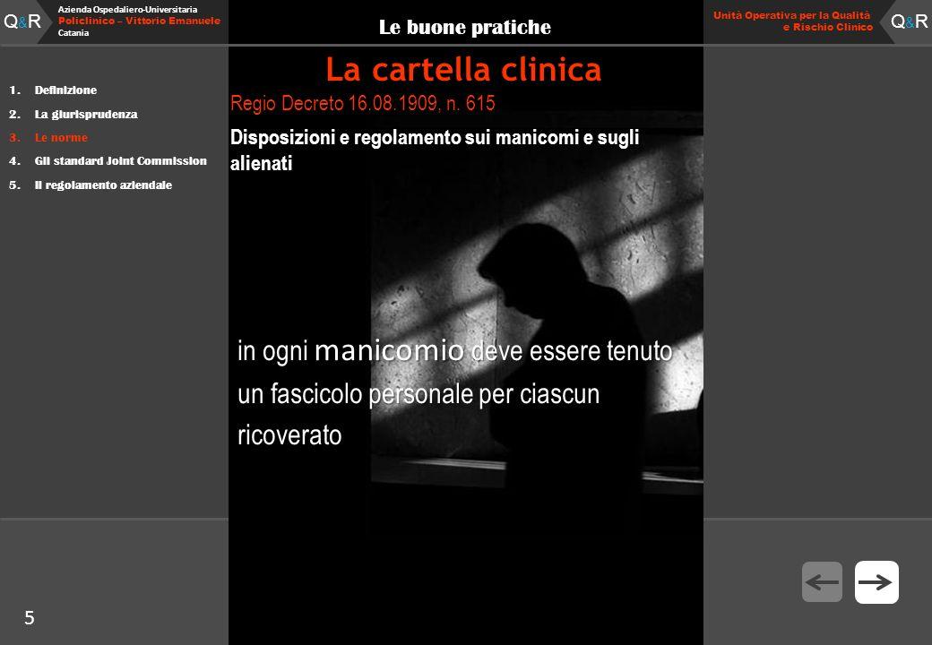 5 Fare clic per modificare lo stile del titolo Q&RQ&R Azienda Ospedaliero-Universitaria Policlinico – Vittorio Emanuele Catania Q&RQ&R 5 Unità Operativa per la Qualità e Rischio Clinico Regio Decreto 16.08.1909, n.