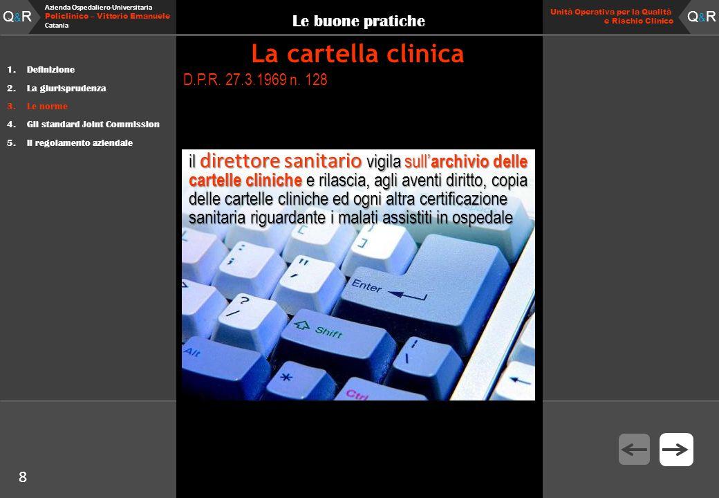 8 Fare clic per modificare lo stile del titolo Q&RQ&R Azienda Ospedaliero-Universitaria Policlinico – Vittorio Emanuele Catania Q&RQ&R 8 Unità Operativa per la Qualità e Rischio Clinico D.P.R.