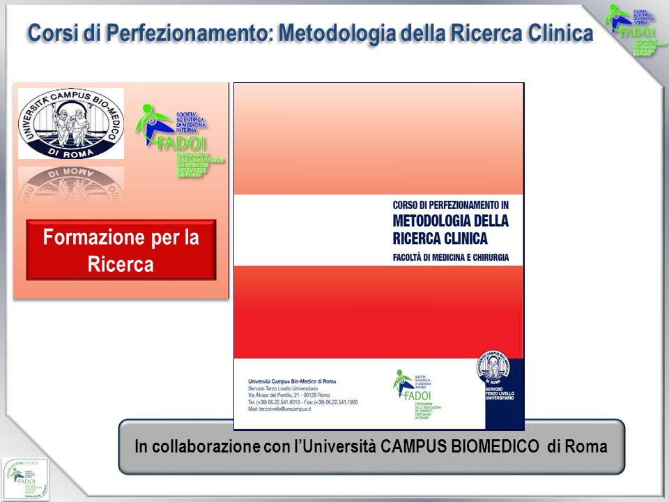 In collaborazione con lUniversità CAMPUS BIOMEDICO di Roma Formazione per la Ricerca