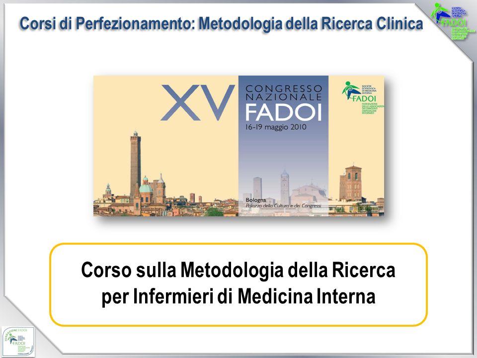 Corso sulla Metodologia della Ricerca per Infermieri di Medicina Interna Corsi di Perfezionamento: Metodologia della Ricerca Clinica