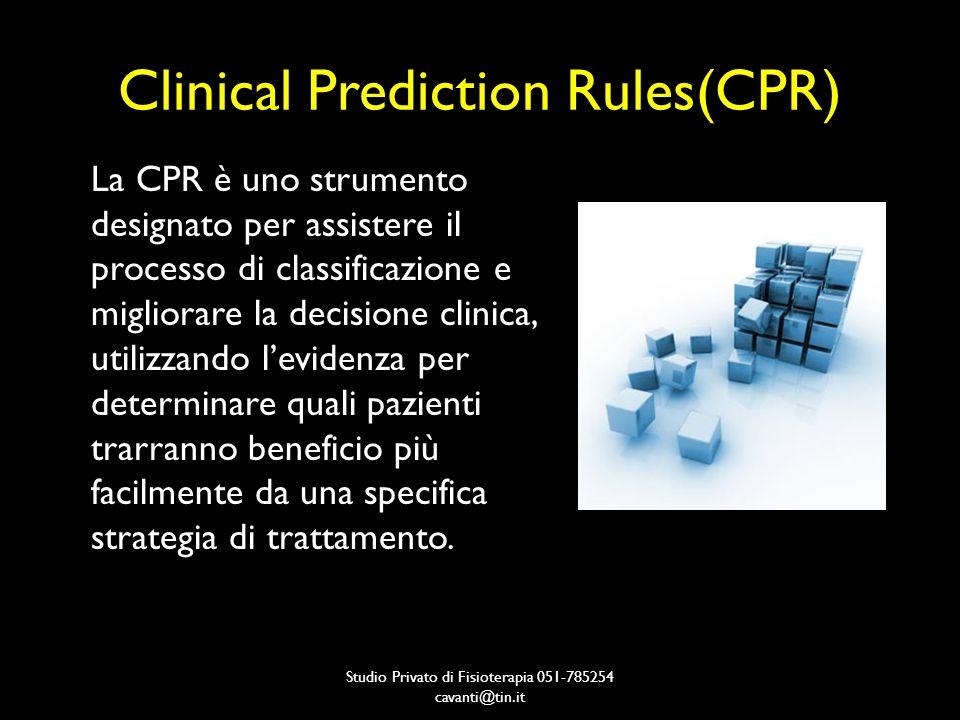 CPR 1 – Gruppo manipolazione Validità – Se sono presenti 4 dei 5 punti i pazienti facilmente avranno un miglioramento (+LR=24) – Se sono presenti 2 o meno punti i pazienti facilmente non avranno un miglioramento (-LR=0.09) Ipotizzando che circa il 50% dei pazienti con LBP beneficeranno dalle manipolazioni, la possibilità di miglioramento è del 97% se almeno 4 fattori sono presenti e scende al 9% se ne sono presenti 2 o meno.
