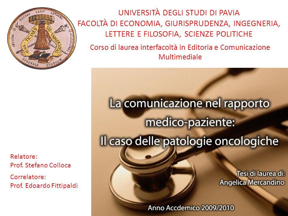 Temi principali della trattazione: capacità comunicative di base comunicazione della diagnosi oncologica ricerca sul campo: lo studio Diana5 rapporto medico paziente e compliance