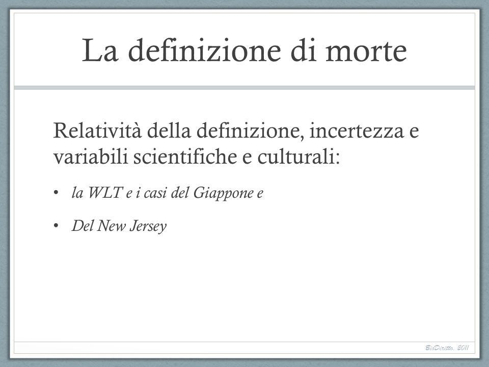 La definizione di morte Relatività della definizione, incertezza e variabili scientifiche e culturali: la WLT e i casi del Giappone e Del New Jersey B