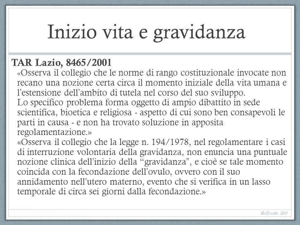 Inizio vita e gravidanza TAR Lazio, 8465/2001 « Osserva il collegio che le norme di rango costituzionale invocate non recano una nozione certa circa i