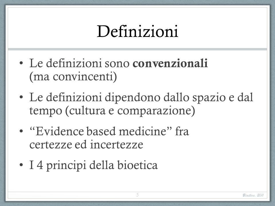 Definizioni Le definizioni sono convenzionali (ma convincenti) Le definizioni dipendono dallo spazio e dal tempo (cultura e comparazione) Evidence bas