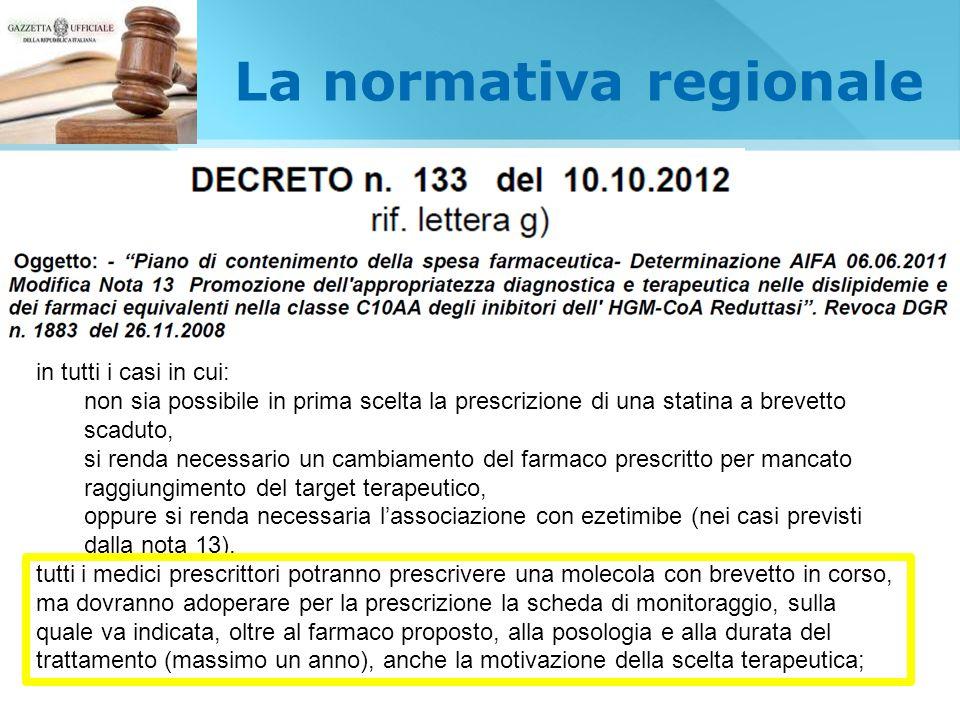 La normativa regionale in tutti i casi in cui: non sia possibile in prima scelta la prescrizione di una statina a brevetto scaduto, si renda necessari