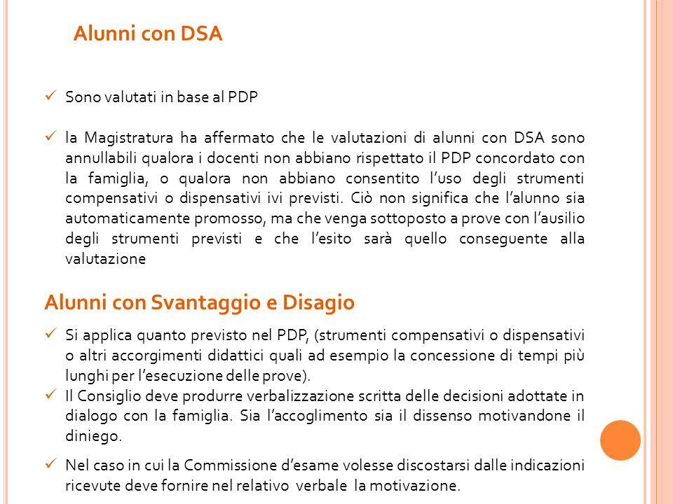Alunni con DSA Sono valutati in base al PDP la Magistratura ha affermato che le valutazioni di alunni con DSA sono annullabili qualora i docenti non a
