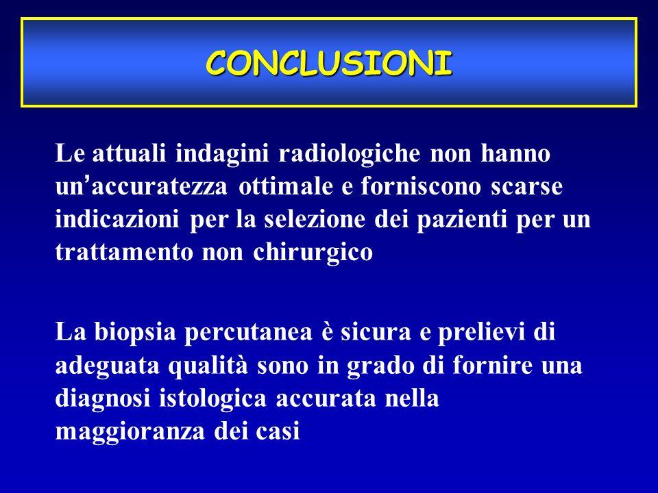 CONCLUSIONI La biopsia percutanea è sicura e prelievi di adeguata qualità sono in grado di fornire una diagnosi istologica accurata nella maggioranza