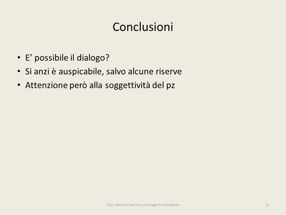 Conclusioni E possibile il dialogo.