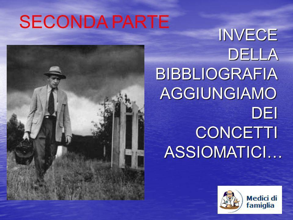INVECEDELLABIBBLIOGRAFIAAGGIUNGIAMODEICONCETTIASSIOMATICI… SECONDA PARTE