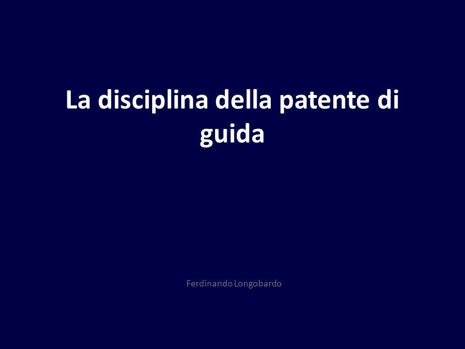 La disciplina della patente di guida Ferdinando Longobardo