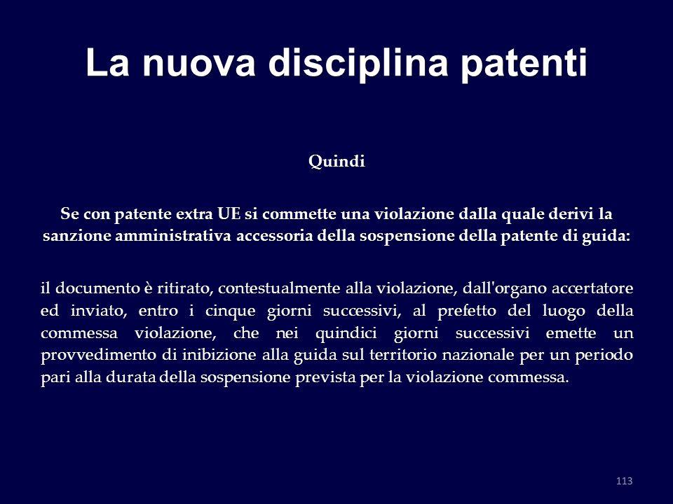 La nuova disciplina patenti Quindi Se con patente extra UE si commette una violazione dalla quale derivi la sanzione amministrativa accessoria della s