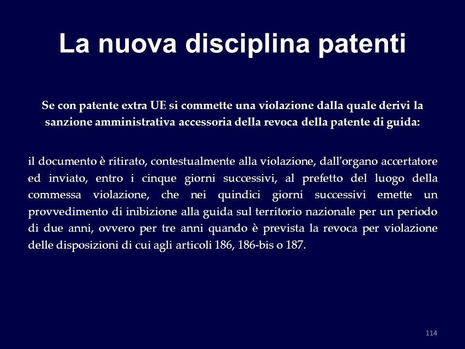 La nuova disciplina patenti Se con patente extra UE si commette una violazione dalla quale derivi la sanzione amministrativa accessoria della revoca d