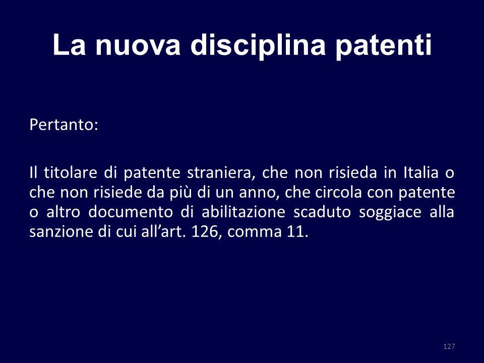 La nuova disciplina patenti Pertanto: Il titolare di patente straniera, che non risieda in Italia o che non risiede da più di un anno, che circola con