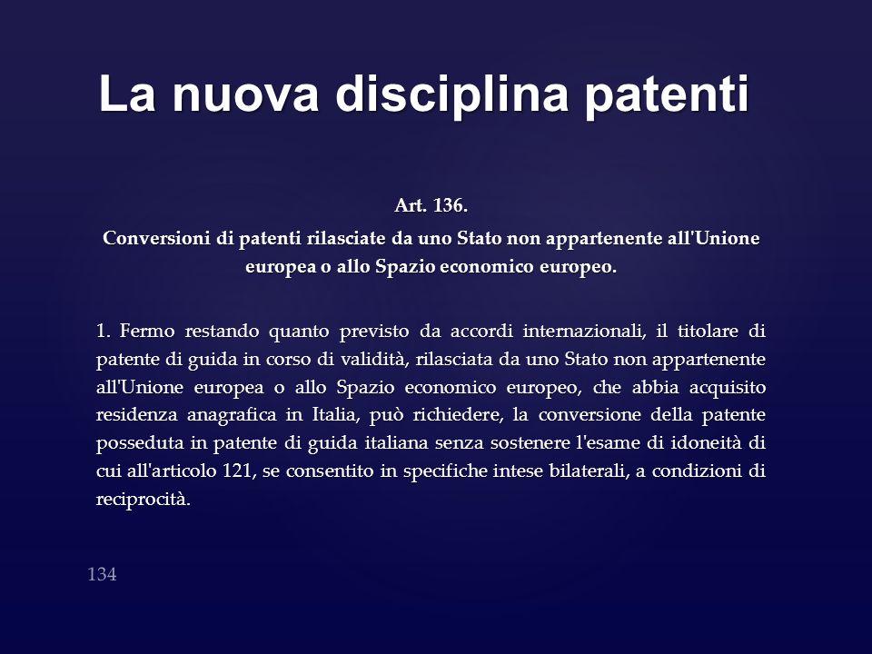 La nuova disciplina patenti Art. 136. Conversioni di patenti rilasciate da uno Stato non appartenente all'Unione europea o allo Spazio economico europ