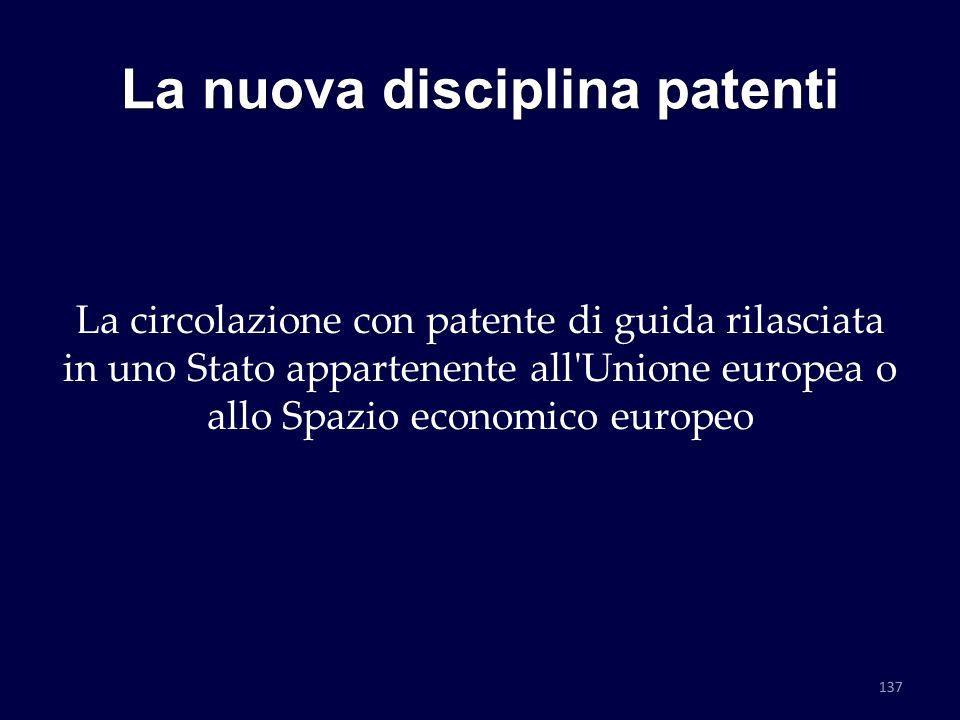 La nuova disciplina patenti La circolazione con patente di guida rilasciata in uno Stato appartenente all'Unione europea o allo Spazio economico europ