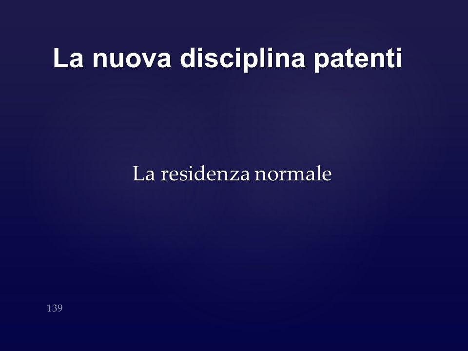 La nuova disciplina patenti La residenza normale 139