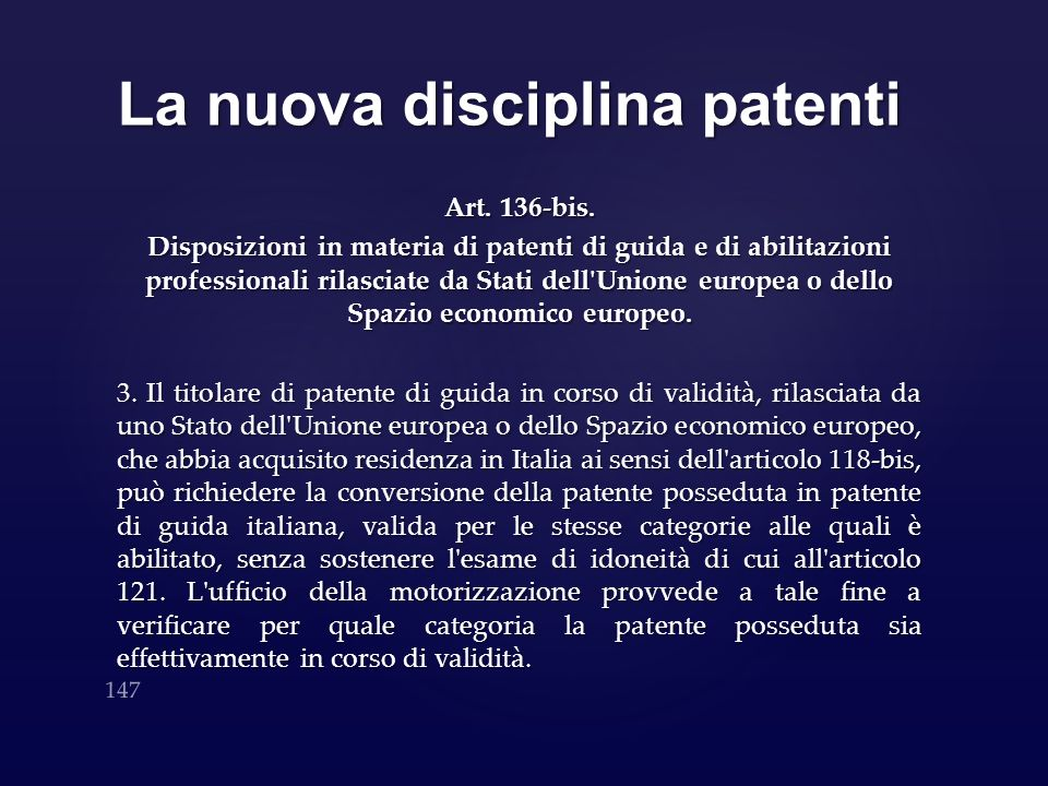 La nuova disciplina patenti Art. 136-bis. Disposizioni in materia di patenti di guida e di abilitazioni professionali rilasciate da Stati dell'Unione