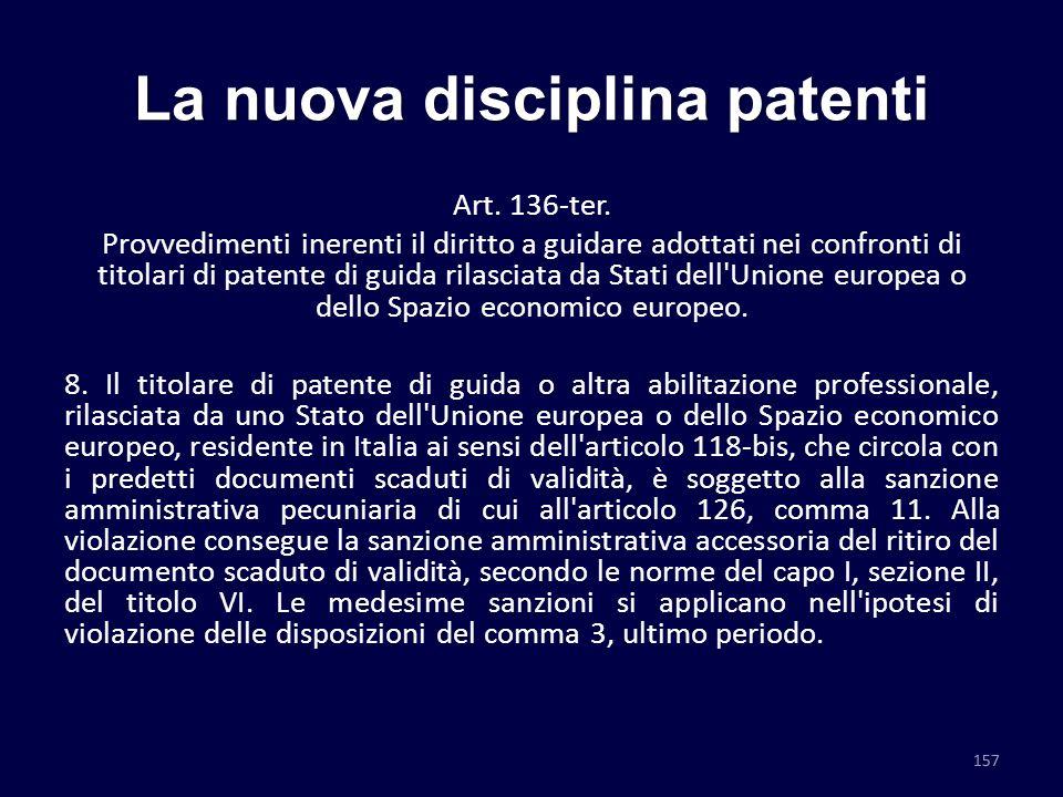 La nuova disciplina patenti Art. 136-ter. Provvedimenti inerenti il diritto a guidare adottati nei confronti di titolari di patente di guida rilasciat