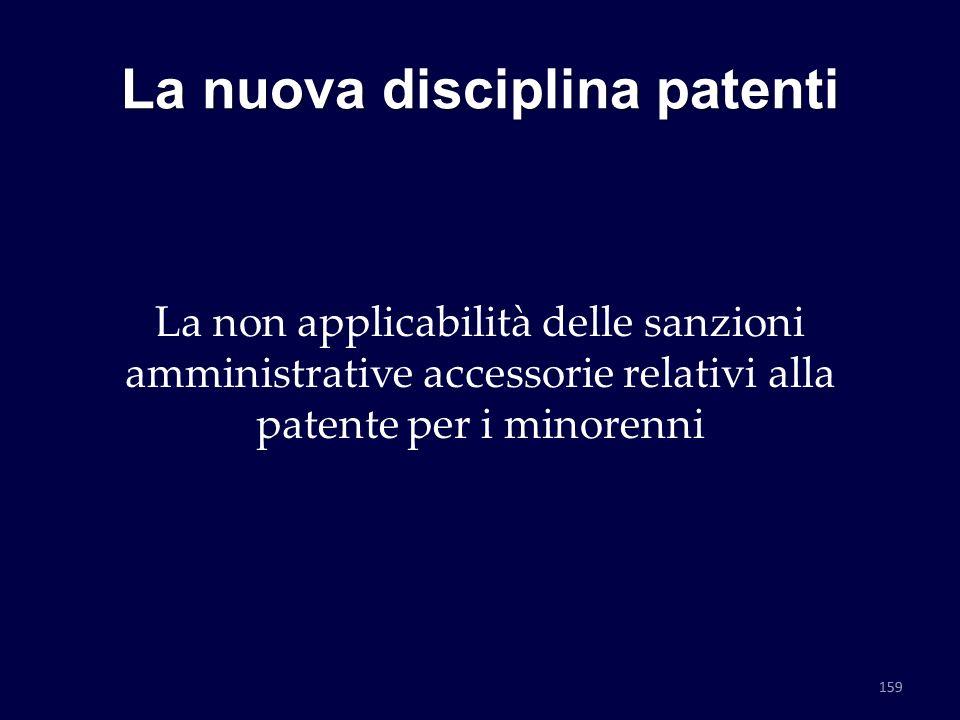 La nuova disciplina patenti La non applicabilità delle sanzioni amministrative accessorie relativi alla patente per i minorenni 159
