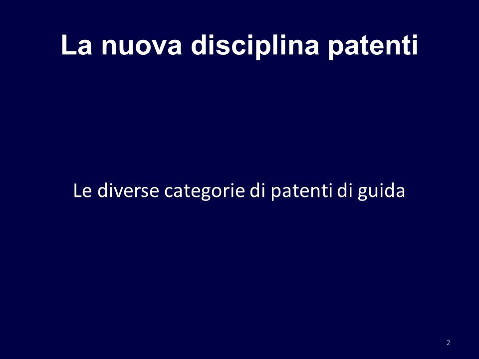 La nuova disciplina patenti Le diverse categorie di patenti di guida 2