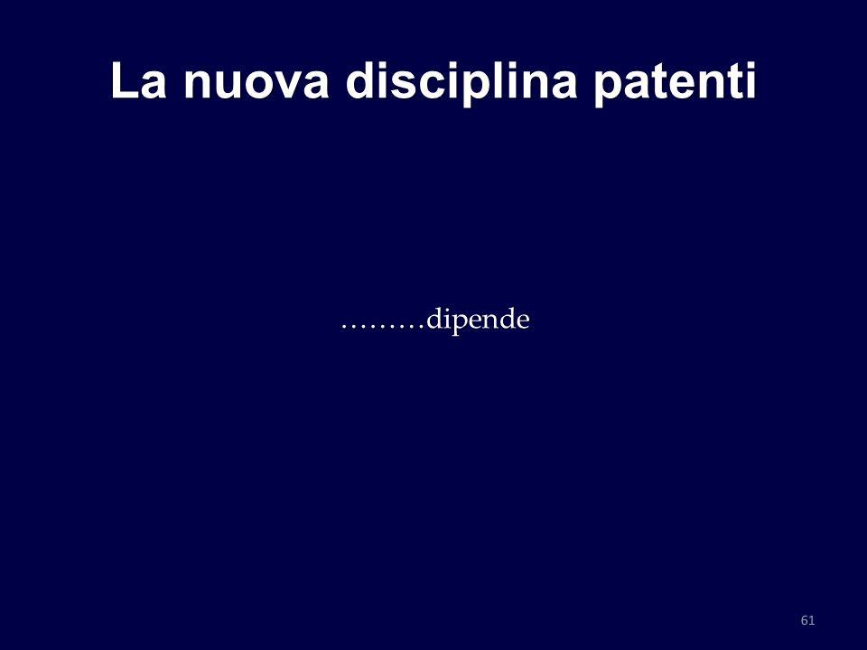 La nuova disciplina patenti ………dipende 61
