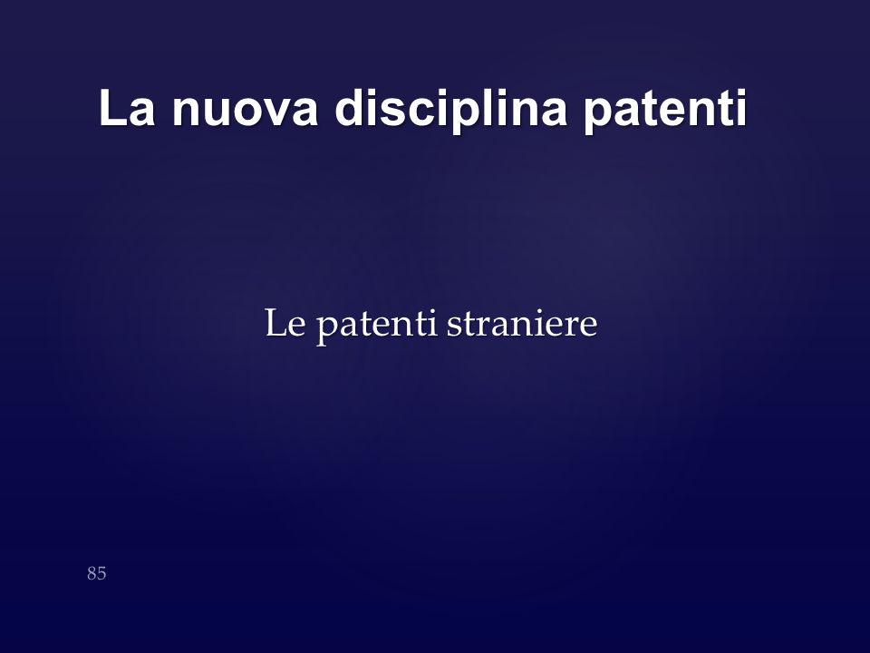La nuova disciplina patenti Le patenti straniere 85