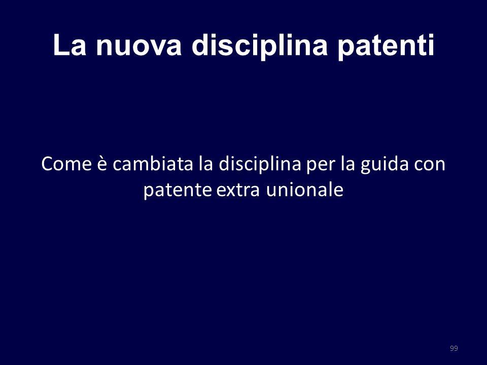 La nuova disciplina patenti Come è cambiata la disciplina per la guida con patente extra unionale 99