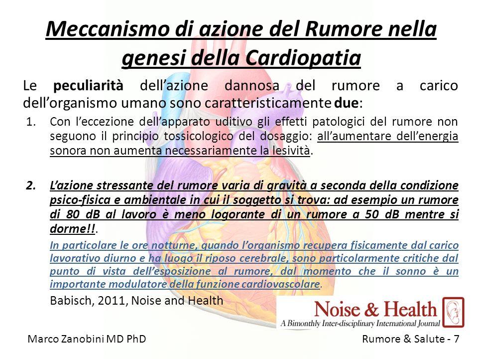 Meccanismo di azione del Rumore nella genesi della Cardiopatia Le peculiarità dellazione dannosa del rumore a carico dellorganismo umano sono caratter