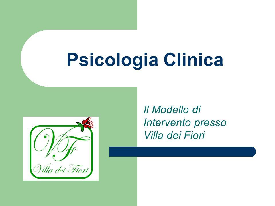 Psicologia Clinica Il Modello di Intervento presso Villa dei Fiori