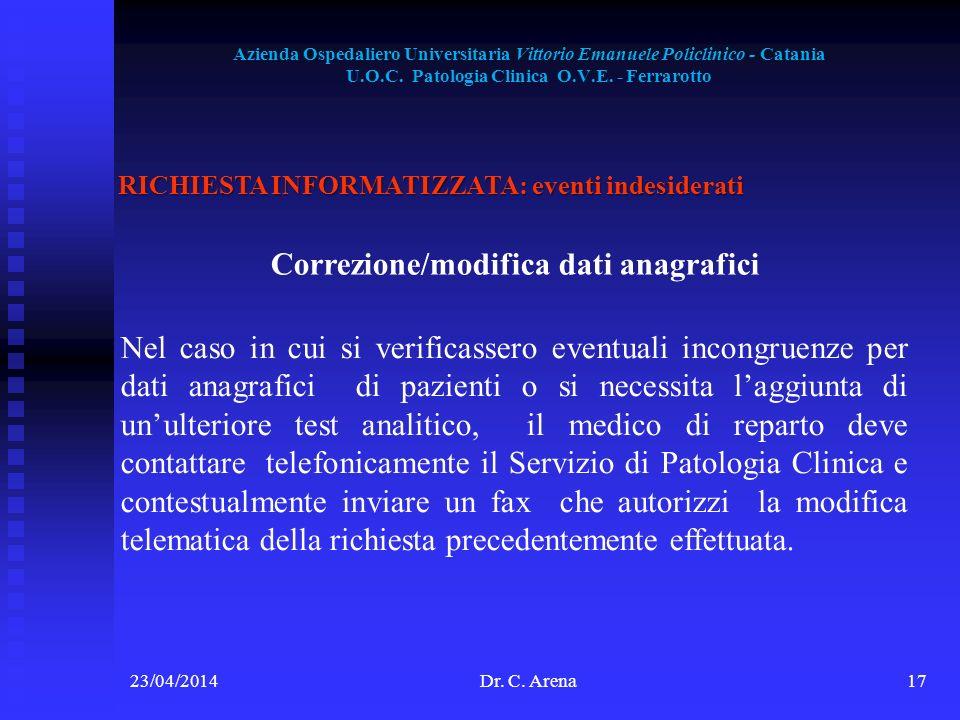 Azienda Ospedaliero Universitaria Vittorio Emanuele Policlinico - Catania U.O.C. Patologia Clinica O.V.E. - Ferrarotto 23/04/2014Dr. C. Arena17 RICHIE